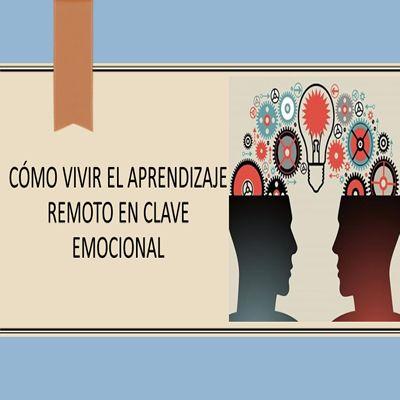 Cómo vivir el aprendizaje remoto en clave emocional 3